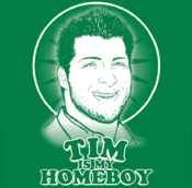 Image of &quot;Tim Is My Homeboy&quot; AVAILABLE IN MEN'S AND WOMEN'S SIZES!