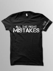 "Image of Limited Edition ""All the Right Mistakes"" T-Shirt"