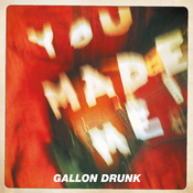 "Image of GALLON DRUNK <br> You Made Me <br> 7"" Vinyl"