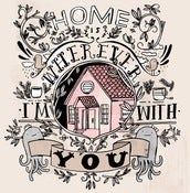 Image of HOME IS WHEREVER I'M WITH YOU print