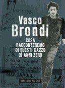Image of Vasco Brondi - Cosa racconteremo di questi cazzo di anni zero