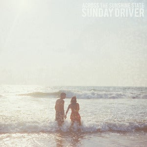 Image of Sunday Driver 'Across The Sunshine State' EP (Digital Download)