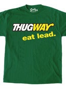 Image of Thugway: Eat Lead T-Shirt - Green