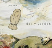Image of Dolly Varden - For A While - Compact Disc