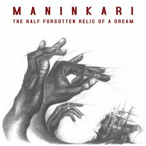 Image of Maninkari - The Half Forgotten Relic of a Dream (CD)
