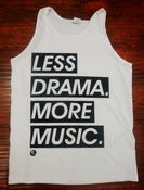 Image of White Less Drama, More Music Tank