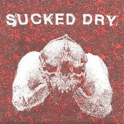 "Image of SUCKED DRY <i>s/t<i/> 7"" R E P R E S S"