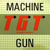 Image of TGT-Machine Gun 12&quot;/Original-Out Of Print!