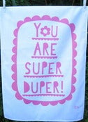 Image of You Are Super Duper tea towel hot pink
