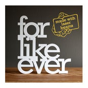 Image of For Like Ever mini sign