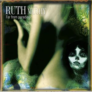Image of Ruth featuring Mushy - Far from Paradise (CD)