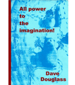 Image of All Power to the Imagination - Dave Douglass