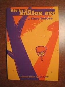 "Image of ""A Time Before"" Life In The Analog Age Collected Comics Vol. 2"