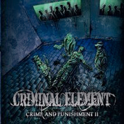 Image of CRIMINAL ELEMENT &quot;Crime and Punishment, pt.2&quot; MCD