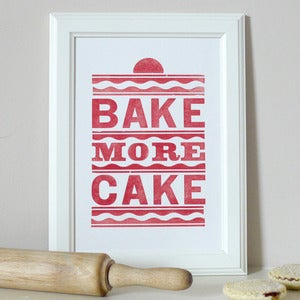 Image of Bake More Cake Letterpress Print