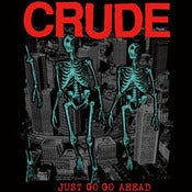 "Image of Crude ""Just Go Go Ahead"" 7"""