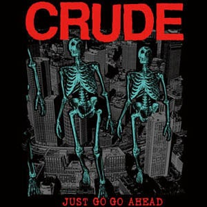 Image of Crude &quot;Just Go Go Ahead&quot; 7&quot;