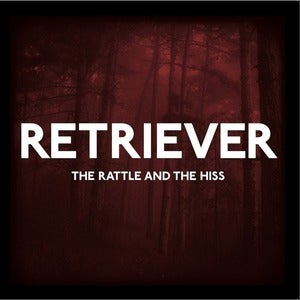 Image of Retriever - The Rattle &amp; The Hiss (dsr014)- 12&quot; vinyl ltd to 300 copies