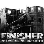 Image of FINISHER - NO MEDICINE OR FAITH