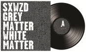 Image of SXWZD - Grey Matter / White Matter LP (Limited black Pre-Order #/200)