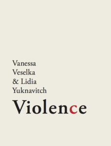 Image of Guillotine Series #1 : Violence : Vanessa Veselka and Lidia Yuknavitch