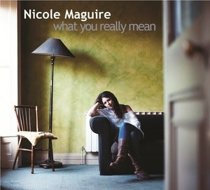 Image of Nicole Maguire - What You Really Mean