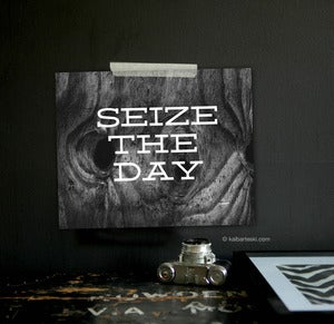 Image of SEIZE THE DAY print