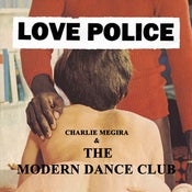 Image of Charlie Megira &amp; The Modern Dance Club - &quot;Love Police&quot; 2xLP