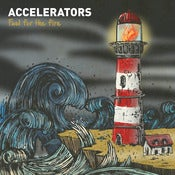 Image of Accelerators ‎– Fuel For The Fire LP