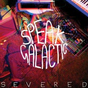 Image of Speak Galactic - Severed (Limited Heavyweight Frosted Clear Vinyl LP