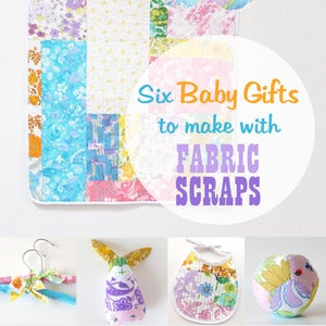 Image of Six Baby Gifts to make with Fabric Scraps E-Book