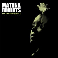 Image of Matana Roberts - The Chicago Project