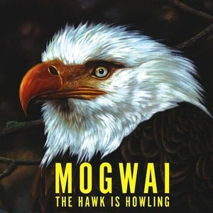 Image of MOGWAI | THE HAWK IS HOWLING LP