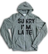 Image of SORRY IM LATE (HOODIE)