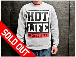 Image of *SOLD OUT* HOTLIFE - &quot;CHOICE IS YOURS&quot;  CREWNECK SWEATSHIRT