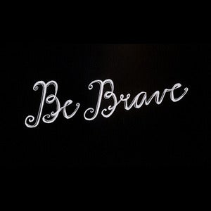 Image of Be Brave Print