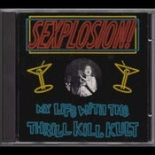 Image of MY LIFE WITH THE THRILL KILL KULT-Sexplosion CD Single/ OOP