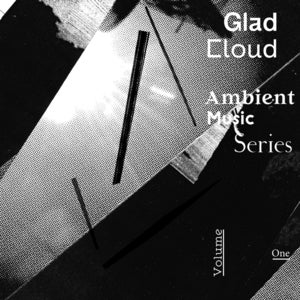 Image of Various Artists  Glad Cloud Ambient Music Series, Volume One (mp3)