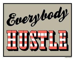 Image of Everybody Hustle Poster