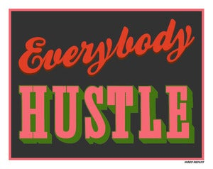 Image of Everybody Hustle Poster - New Colors!