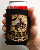 Image of Bad Intentions Koozie!