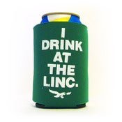 Image of I Drink At The Linc. Beer Koozie