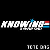 Image of Knowing is Half the Battle Tote Bag