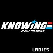 Image of Knowing is Half the Battle ladies tee