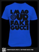 Image of LMAO @ UR FAKE GUCCI (Men) Blue