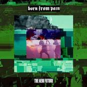 Image of Born From Pain - The New Future Gatefold Lp