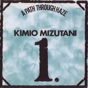 Image of KIMIO MIZUTANI | A PATH THROUGH HAZE LP