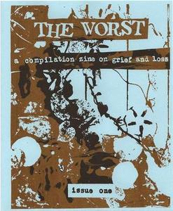 Image of The Worst: A Compilation Zine on Grief and Loss