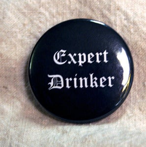 Image of Expert Drinker Badge/Button