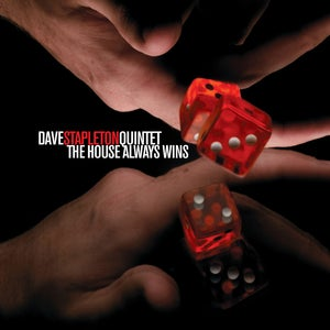 Image of DAVE STAPLETON QUINTET - The House Always Wins